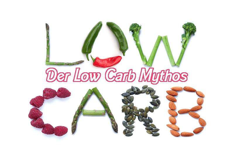 Der Low Carb Mythos