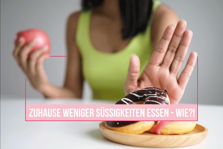 So schaffst du es, zuhause weniger Süßigkeiten zu essen